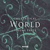 The Classical World, Vol. 3 by Various Artists