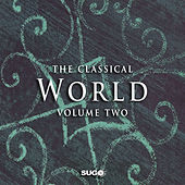 The Classical World, Vol. 2 by Various Artists