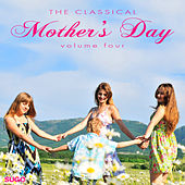 The Classical Mother's Day, Vol. 4 by Various Artists