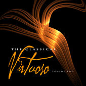 The Classical Virtuoso, Vol. 2 by Various Artists