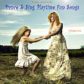 Dance & Sing Playtime Fun Songs (Bright Mind Kids), Vol. 6 by Various Artists