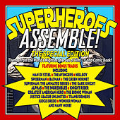 Superheroes Assemble!: The Special Edition - Themes from the World's Mightiest Heroes of Film, TV and Comic Book! by Various Artists