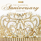 The Classical Anniversary, Vol. 2 by Various Artists