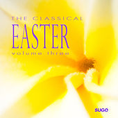 The Classical Easter, Vol. 3 by Various Artists