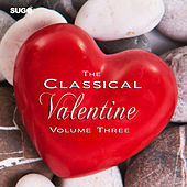 The Classical Valentine, Vol. 3 by Various Artists