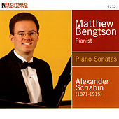Scriabin: Piano Sonatas by Matthew Bengston