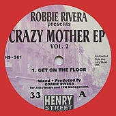 Robbie Rivera Presents Crazy Mother EP Vol. 2 by Robbie Rivera