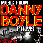 Music From: Danny Boyle Films by Studio All Stars