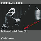 The Celebrated New York Concerts, Vol. 5 by Mordecai Shehori