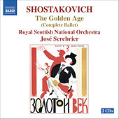 SHOSTAKOVICH: The Golden Age, Op. 22 by Royal Scottish National Orchestra