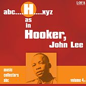 H as in HOOKER, John Lee (vol. 4) by John Lee Hooker
