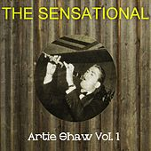 The Sensational Artie Shaw Vol 01 by Artie Shaw