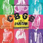 CBGB: Original Motion Picture Soundtrack (Deluxe Edition) by Various Artists