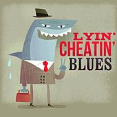 Lyin' Cheatin' Blues by Various Artists