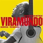 The South African Meeting of Viramundo by Gilberto Gil