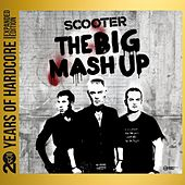 The Big Mash Up (20 Years of Hardcore Expanded Edition) (Remastered) by Scooter