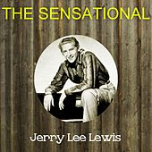 The Sensational Jerry Lee Lewis by Jerry Lee Lewis