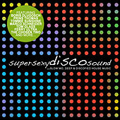 Super Sexy Disco Sound, Vol. 1 by Various Artists