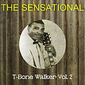 The Sensational T-Bone Walker Vol 02 by T-Bone Walker