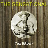 The Sensational Tex Ritter by Tex Ritter