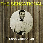 The Sensational T-Bone Walker Vol 01 by T-Bone Walker