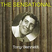 The Sensational Tony Bennett by Tony Bennett