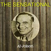 The Sensational Al Jolson by Al Jolson