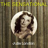 The Sensational Julie London by Julie London