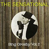 The Sensational Bing Crosby, Vol. 2 by Bing Crosby