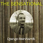 The Sensational Django Reinhardt by Django Reinhardt