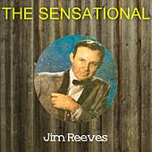 The Sensational Jim Reeves by Jim Reeves