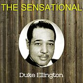 The Sensational Duke Ellington by Duke Ellington