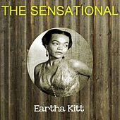 The Sensational Eartha Kitt by Eartha Kitt