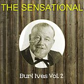 The Sensational Burl Ives, Vol. 2 by Burl Ives