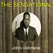 The Sensational John Coltrane by John Coltrane