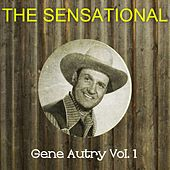 The Sensational Gene Autry Vol 01 by Gene Autry