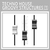 Techno House Groovy Structures, Vol. 1 by Various Artists
