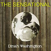The Sensational Dinah Washington by Dinah Washington
