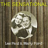 The Sensational Les Paul & Mary Ford by Les Paul
