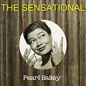 The Sensational Pearl Bailey by Pearl Bailey