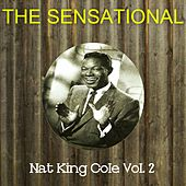 The Sensational Nat King Cole Vol 02 by Nat King Cole