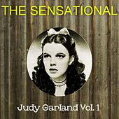 The Sensational Judy Garland Vol 01 by Judy Garland