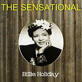 The Sensational Billie Holiday by Billie Holiday