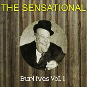 The Sensational Burl Ives Vol 01 by Burl Ives