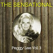 The Sensational Peggy Lee Vol 03 by Peggy Lee