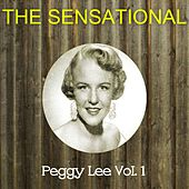 The Sensational Peggy Lee, Vol. 1 by Peggy Lee