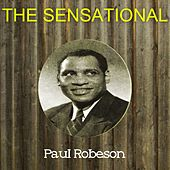 The Sensational Paul Robeson by Paul Robeson