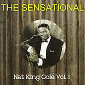The Sensational Nat King Cole Vol 01 by Nat King Cole