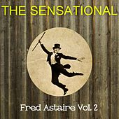 The Sensational Fred Astaire Vol 02 by Fred Astaire