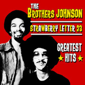 Strawberry Letter 23 - Greatest Hits by The Brothers Johnson